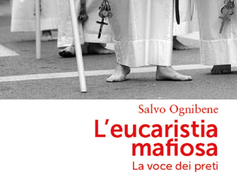 """""""L'eucarestia mafiosa. La voce dei preti"""": presentazione a Messina del libro di Ognibene"""