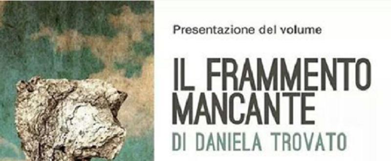 """Presentazione ad Acireale del """"Frammento mancante"""" di Daniela Trovato"""