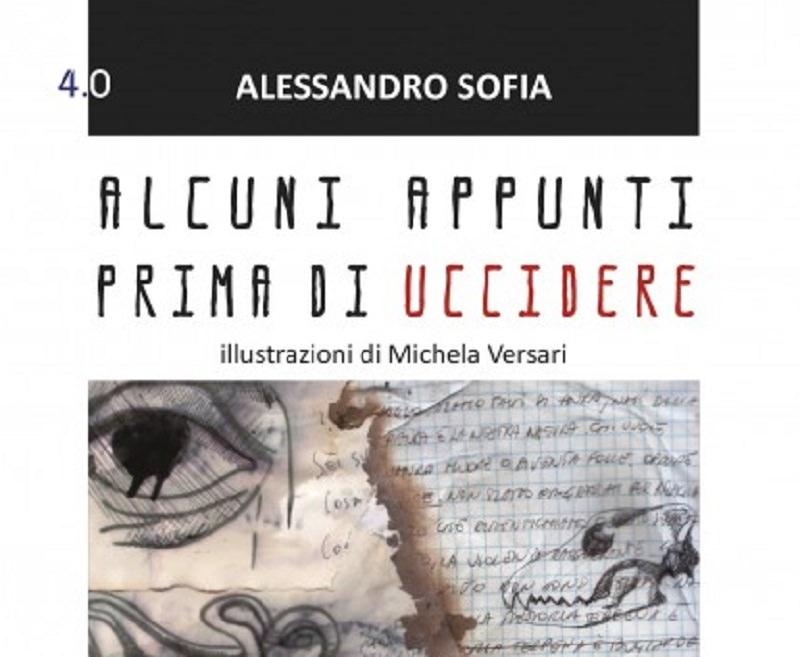 """""""Alcuni appunti prima di uccidere"""", il libro di Alessandro Sofia presentato al Castello Ursino"""