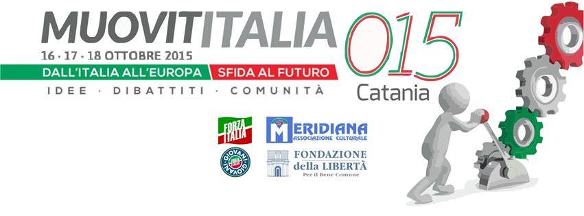 """""""MuovitItalia 015"""", dal 16 al 18 ottobre a Catania il centrodestra serra le fila"""