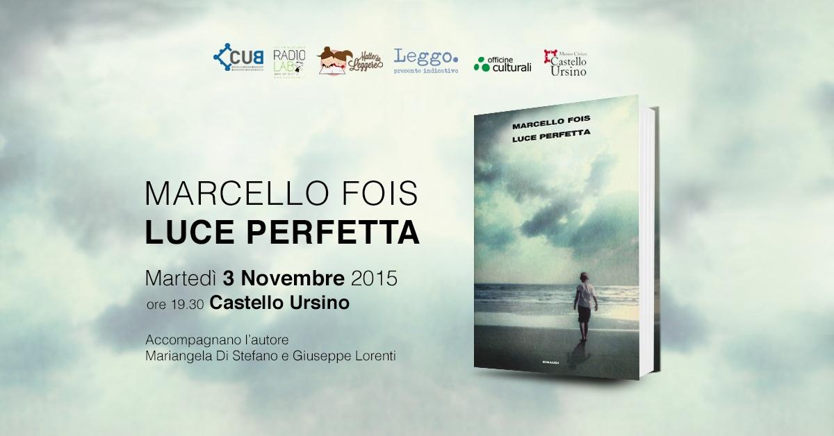 """""""Leggo. Presente indicativo"""": Marcello Fois presenta """"Luce Perfetta"""""""