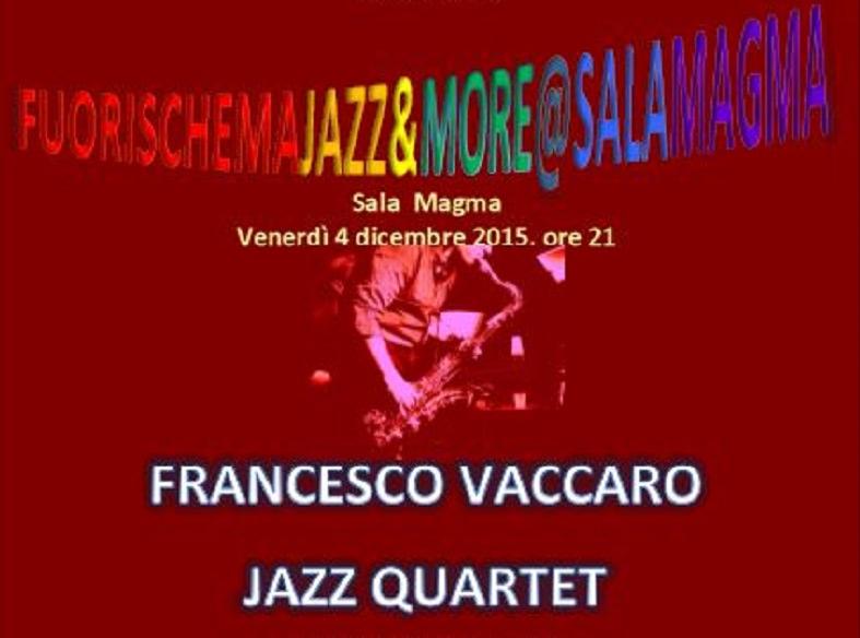 Fuorischema, stasera in concerto Francesco Vaccaro Jazz Quartet