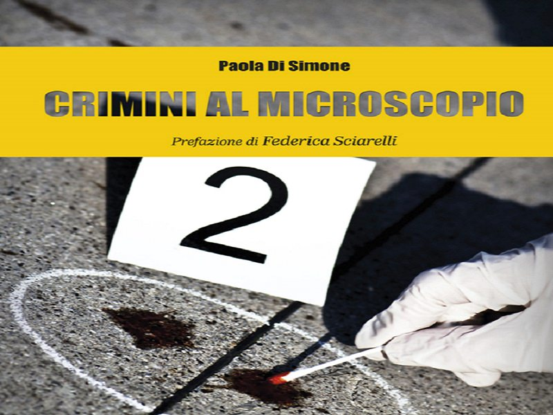 """Verrà presentato a Trapani il libro """"Crimini al microscopio"""" di Paola Di Simone"""
