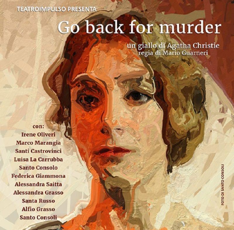"Teatroimpulso: va in scena Agatha Christie ""Go back for murder"""