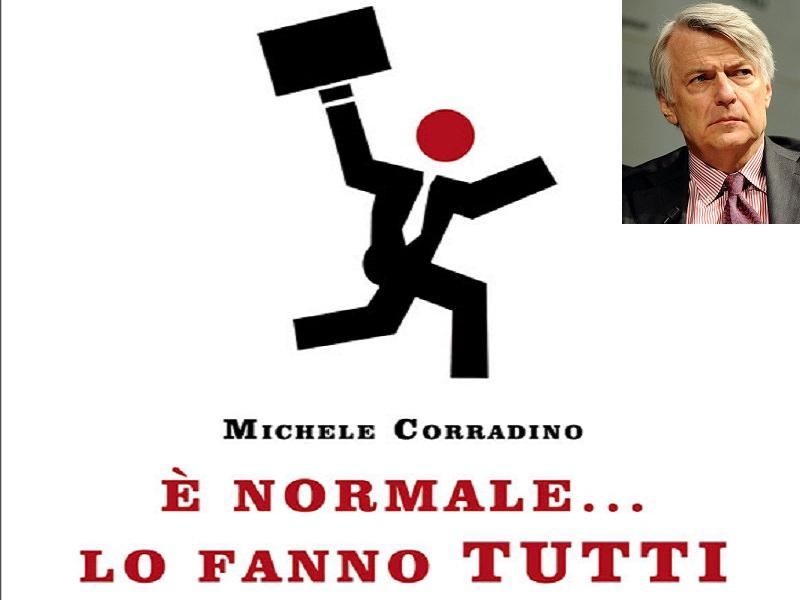 """Corruzione: Ferruccio De Bortoli presenta il libro di Michele Corradino """"È normale… lo fanno tutti"""""""