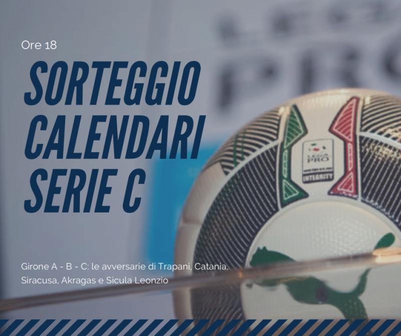 Calendari Serie C: Catania contro il Fondi, subito Trapani-Siracusa. LE PRIME TRE GIORNATE
