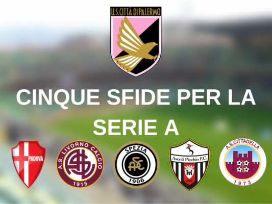 Palermo, tutto pronto per lo sprint Serie A: cinque sfide per la promozione