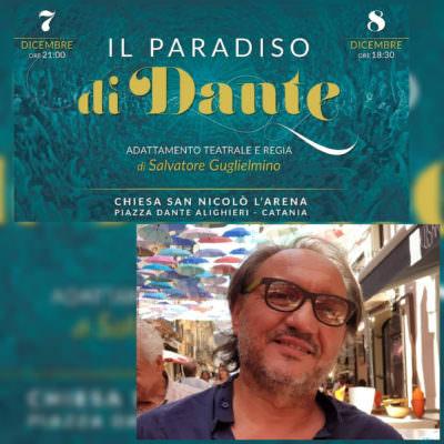 """Tutto pronto per l'atteso spettacolo evento """"Il Paradiso di Dante"""" diretto da Salvatore Guglielmino"""