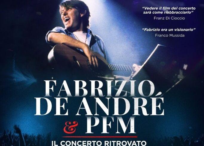 """""""FABRIZIO DE ANDRE' E PFM. IL CONCERTO RITROVATO"""" ARRIVA AL CINEMA"""