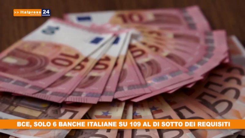 BCE, solo 6 banche italiane su 109 al di sotto dei requisiti