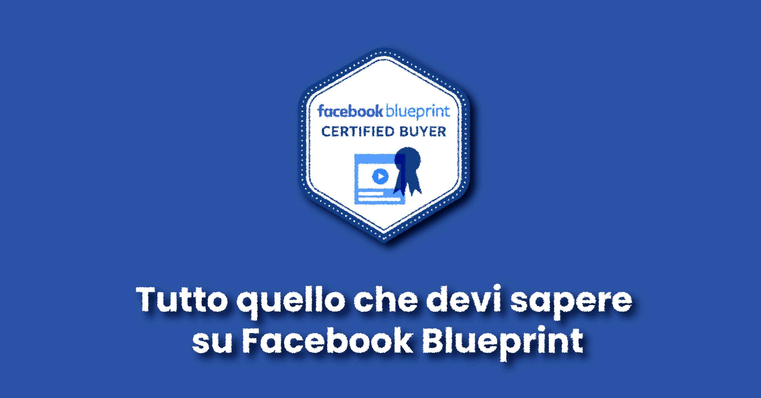 Facebook Blueprint: cos'è, a che serve e come ottenerla
