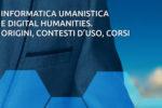 """""""Informatica umanistica e digital humanities. Origini, contesti d'uso, corsi"""" è il libro che serve per approcciarsi alla tecnologia dalla prospettiva degli umanisti"""