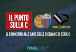Serie C, domenica amara per le siciliane: il Catania cade a Catanzaro, il Palermo subisce la rimonta del Bari